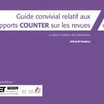 Guide convivial relatif aux rapports COUNTER sur les revues